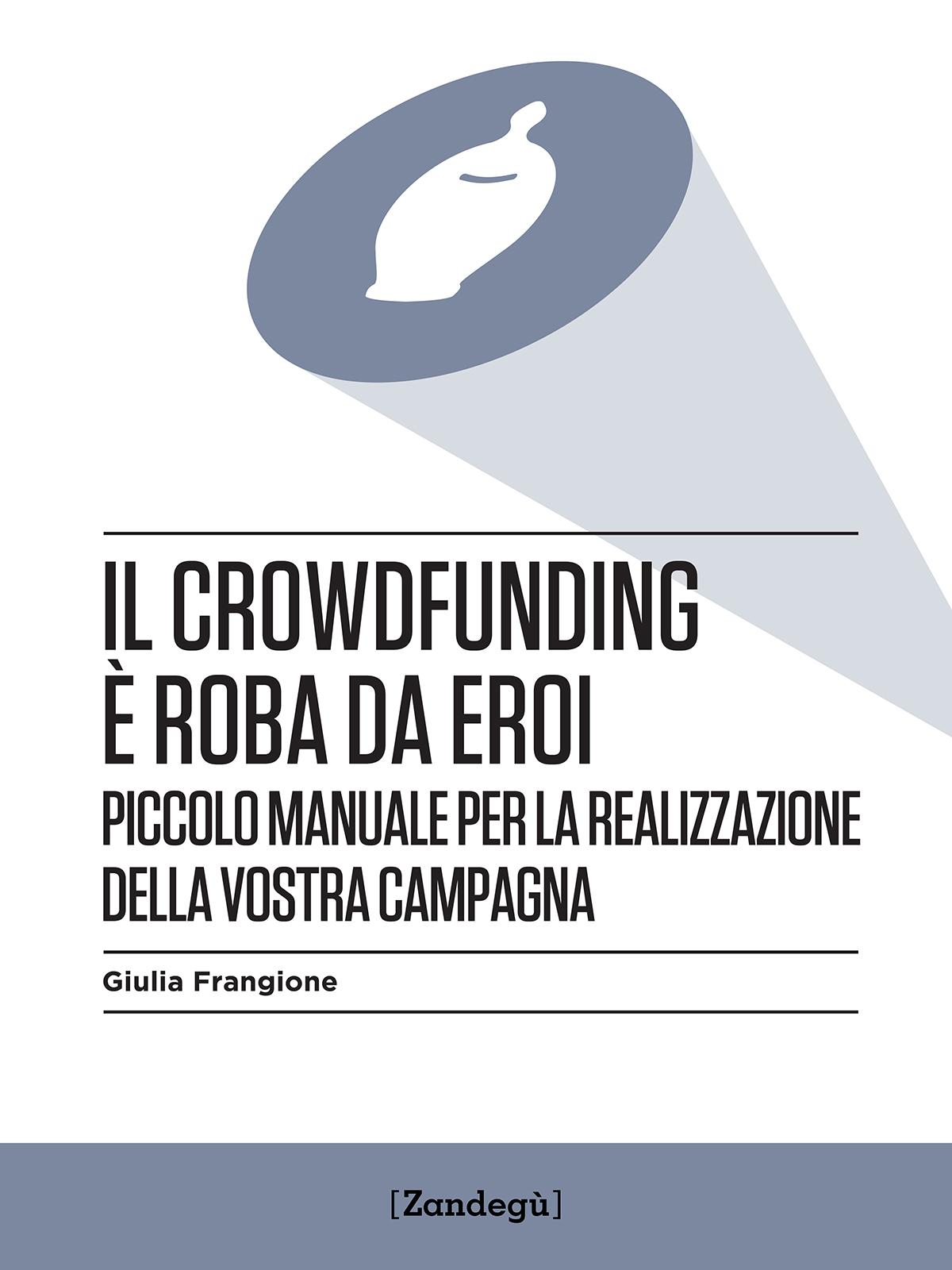 Il crowdfunding è roba da eroi